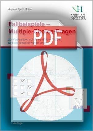 Fallbeispiele - Multiple-Choice-Fragen als PDF-Datei von Arpana Tjard Holler