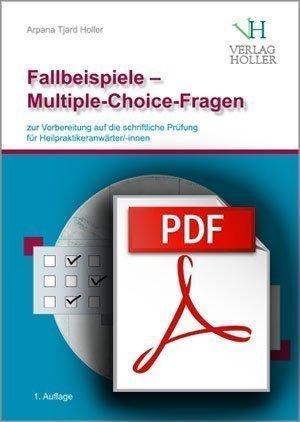 Fallbeispiele - Multiple-Choice-Fragen als gebundene Version plus PDF-Datei von Arpana Tjard Holler