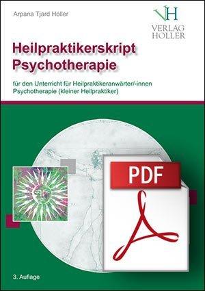 Heilpraktikerskript Psychotherapie als gebunden Version plus PDF-Datei von Arpana Tjard Holler