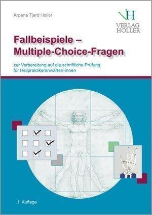 Fallbeispiele - Multiple-Choice-Fragen von Arpana Tjard Holler